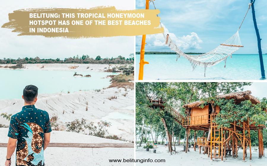 Belitung This Tropical Honeymoon Hotspot Has One Of The