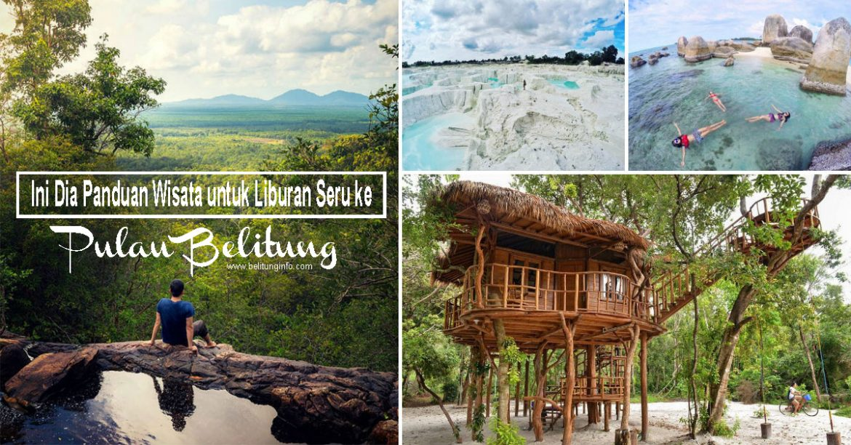 Ini Dia Panduan Wisata Untuk Liburan Seru Ke Pulau Belitung
